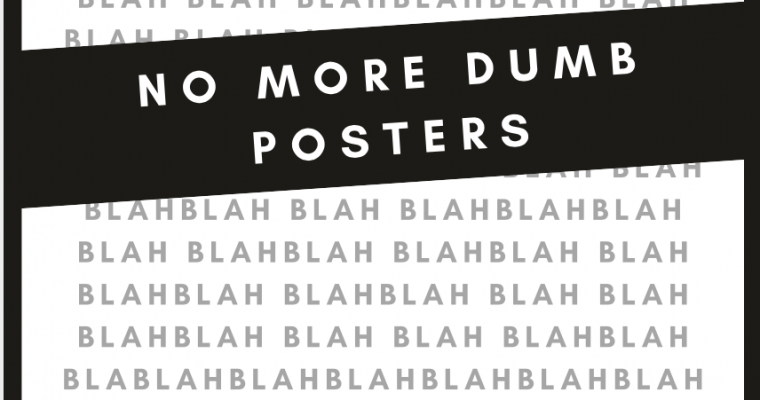 No more dumb posters